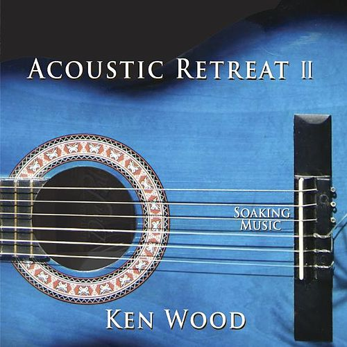 Play & Download Acoustic Retreat II by Ken Wood | Napster