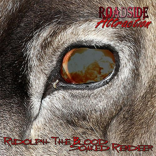 Play & Download Rudolph the Blood Soaked Reindeer by Roadside Attraction | Napster