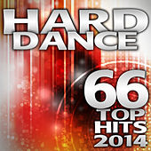 Hard Dance 2014 66 Top Hits - Best of Electronic Dance Club, Rave Music Anthems, Psychedelic Goa Trance, Hardcore Acid Tech House by Various Artists