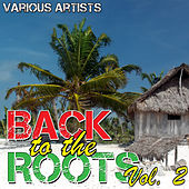 Play & Download Back to the Roots Vol. 2 by Various Artists | Napster