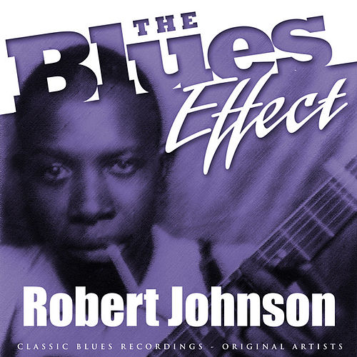 Play & Download The Blues Effect - Robert Johnson by Robert Johnson | Napster