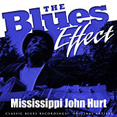 The Blues Effect - Mississippi John Hurt by Mississippi John Hurt