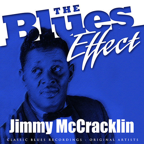 Play & Download The Blues Effect - Jimmy McCracklin by Jimmy McCracklin | Napster