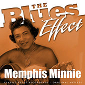 The Blues Effect - Memphis Minnie by Memphis Minnie
