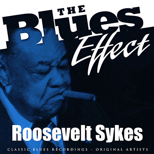 The Blues Effect - Roosevelt Sykes by Roosevelt Sykes