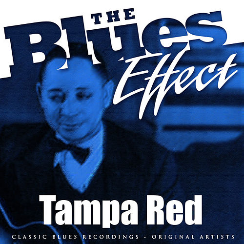 Play & Download The Blues Effect - Tampa Red by Tampa Red | Napster