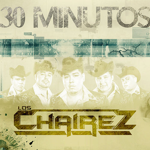 30 Minutos - Single by Los Chairez