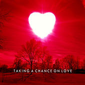 Play & Download Taking a Chance On Love by Various Artists | Napster