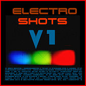 Play & Download Electro Shots V1 by Various Artists | Napster