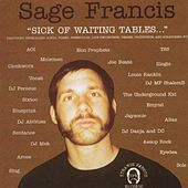 Play & Download Sick Of Waiting Tables by Sage Francis | Napster