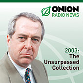 The Onion Radio News - 2003 by The Onion