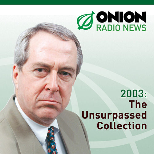 Play & Download The Onion Radio News - 2003 by The Onion | Napster