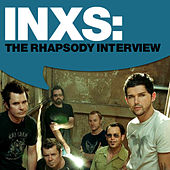 Play & Download INXS: The Rhapsody Interview by INXS | Napster