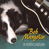 In North Carolina by Bob Margolin