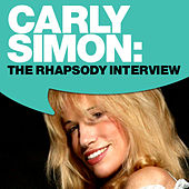 Play & Download Carly Simon: The Rhapsody Interview by Carly Simon | Napster