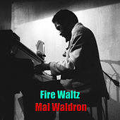 Play & Download Fire Waltz by Mal Waldron | Napster