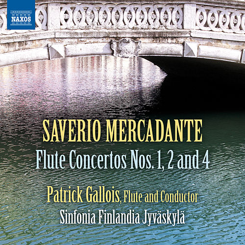 Play & Download Mercadante: Flute Concertos Nos. 1, 2 & 4 by Patrick Gallois | Napster