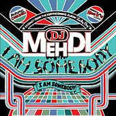 Play & Download I Am Somebody by DJ Mehdi | Napster
