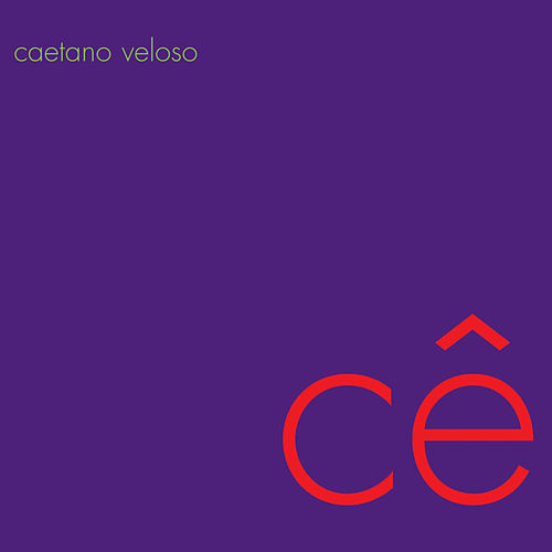 Play & Download Ce by Caetano Veloso | Napster