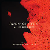 Play & Download Caroline Shaw: Partita for 8 Voices by Roomful of Teeth | Napster