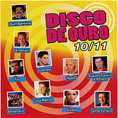 Play & Download Disco de Ouro 10/11 by Various Artists | Napster