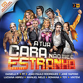 Play & Download A Tua Cara Não Me É Estranha by Various Artists | Napster