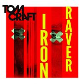 Play & Download Iron Raver by Tomcraft | Napster