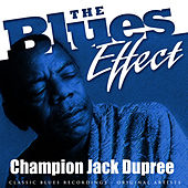 Play & Download The Blues Effect - Champion Jack Dupree by Champion Jack Dupree | Napster
