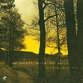 Play & Download An Angel With No Halo by Nostalgia 77 | Napster