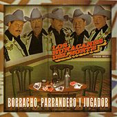 Play & Download Borracho, Parrandero, Y Jugador by Los Huracanes Del Norte | Napster