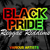 Play & Download Black Pride: Reggae Riddims by Various Artists | Napster