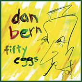 Play & Download Fifty Eggs by Dan Bern | Napster