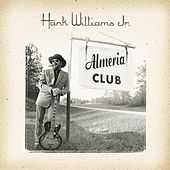 Play & Download The Almeria Club Recordings by Hank Williams, Jr. | Napster