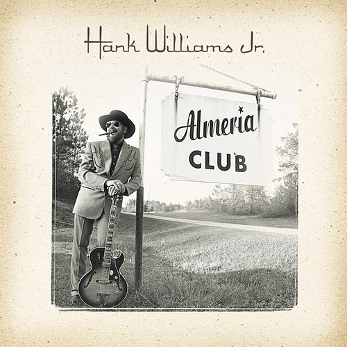 The Almeria Club Recordings by Hank Williams, Jr.