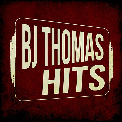 Play & Download BJ Thomas Hits by B.J. Thomas | Napster