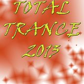 Total Trance 2013 - EP by Various Artists
