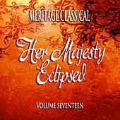 Meritage Classical: Her Majesty Eclipsed, Vol. 17 by Various Artists