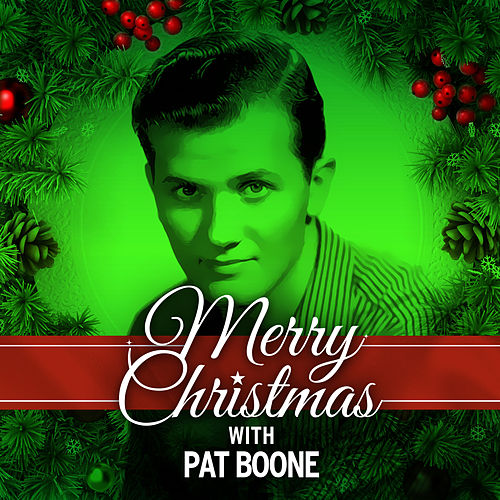Play & Download Merry Christmas with Pat Boone by Pat Boone | Napster
