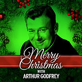 Play & Download Merry Christmas with Arthur Godfrey by Arthur Godfrey | Napster