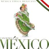 Canciones de México, Música Típica Mexicana by Various Artists