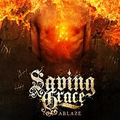 Play & Download Ablaze by Saving Grace | Napster