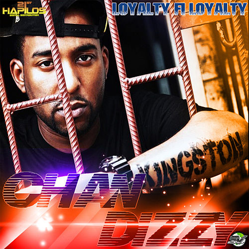 Loyalty Fi Loyalty - Single by Chan Dizzy