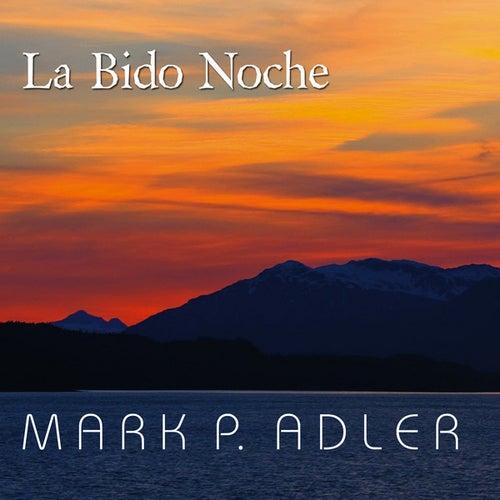 Play & Download La Bido Noche by Mark P. Adler | Napster