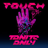 Play & Download Touch by Tonite Only | Napster