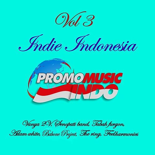 The Best Indie Indonesia, Vol. 3 by Various Artists