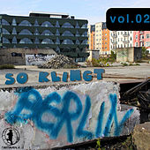 Play & Download So klingt Berlin!, Vol. 2 by Various Artists | Napster
