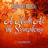 Play & Download Meritage Classical: A Night at the Symphony, Vol. 5 by Various Artists | Napster