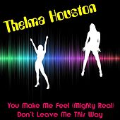 Play & Download You Make Me Feel (Mighty Real) by Thelma Houston | Napster