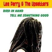 Play & Download Bird in Hand by Lee Perry and The Upsetters | Napster