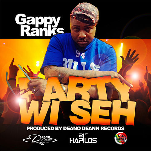 Play & Download Party Wi Seh - Single by Gappy Ranks | Napster